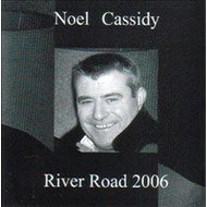 NOEL CASSIDY - RIVER ROAD 2006 (CD)