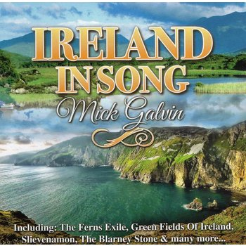 MICK GALVIN - IRELAND IN SONG (CD)