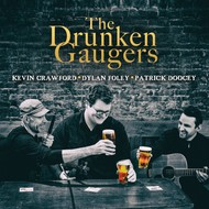 The Drunken Gaugers (Kevin Crawford, Dylan Foley, Patrick Doocey)