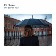 Joe Chester - The Easter Vigil (CD)