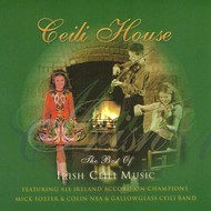 MICK FOSTER AND COLUN NEA AND GALLOWGLASS CEILI BAND - CEILI HOUSE, THE BEST OF IRISH CEILI (CD)