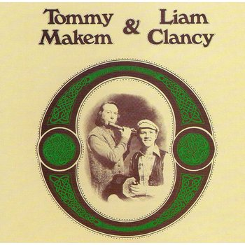 TOMMY MAKEM AND LIAM CLANCY - TOMMY MAKEM AND LIAM CLANCY (CD)