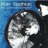 PURE BODHRÁN THE DEFINITIVE COLLECTION - VARIOUS ARTISTS (CD)