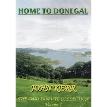 JOHN KERR - HOME TO DONEGAL (DVD)