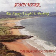 JOHN KERR - FAR AWAY A LIGHT IS BURNING (CD)