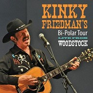 KINKY FRIEDMAN'S BI-POLAR TOUR LIVE FROM WOODSTOCK (CD)