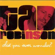 TAD ROBINSON - DID YOU EVER WONDER? (CD)