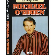 MICHAEL O'BRIEN - ON STAGE WITH (DVD)