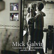 MICK GALVIN - CONNIE FOLEY SANG THE WILD COLONIAL BOY (CD)