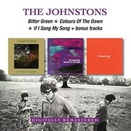THE JOHNSTONS - BITTER GREEN / COLOURS OF THE DAWN / IF I SANG MY SONG + BONUS TRACKS (2 CD SET)