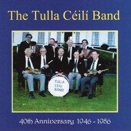 THE TULLA CEILI BAND - 40TH ANNIVERSARY 1946-1986 (CD)