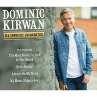 DOMINIC KIRWAN - MY COUNTRY FAVOURITES (CD)