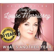 LOUISE MORRISSEY - WHAT'S ANOTHER YEAR, CELEBRATING THIRTY YEARS (3 CD SET)