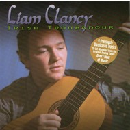 LIAM CLANCY - IRISH TROUBADOUR (CD)