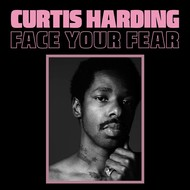 CURTIS HARDING - FACE YOUR FEAR (Vinyl LP)