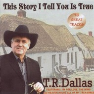 TR DALLAS - THIS STORY I TELL YOU IS TRUE (CD)