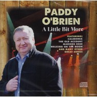 PADDY O'BRIEN - A LITTLE BIT MORE (CD)