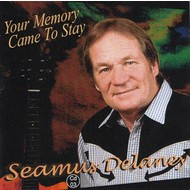 SEAMUS DELANEY - YOUR MEMORY CAME TO STAY (CD)