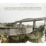 SEAN CORCORAN,DONAL MAGUIRE, GERRY CULLEN - LOUTH MOUTHS FROM DROGHEDA (CD)
