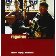SEAMUS BEGLEY & JIM MURRAY - RAGAIRNE (CD)