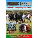 Turning  The Sod 100 Years Ploughing At Kilroot (DVD)