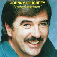 JOHNNY LOUGHREY - BROKEN ENGAGEMENT (CD)
