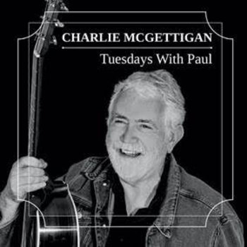 CHARLIE MCGETTIGAN - TUESDAYS WITH PAUL (CD)