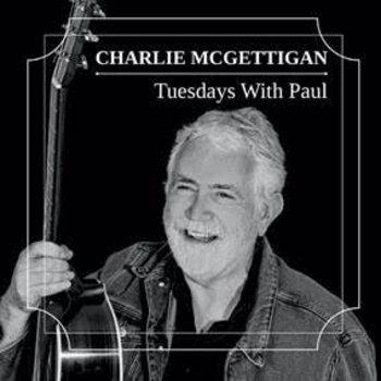 CHARLIE MCGETTIGAN - TUESDAYS WITH PAUL (CD)