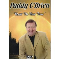 PADDY O'BRIEN - UNTIL THE NEXT TIME (DVD)