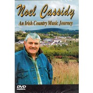 NOEL CASSIDY - AN IRISH COUNTRY MUSICAL JOURNEY (DVD)