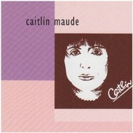 CAITLIN  MAUDE (CD)
