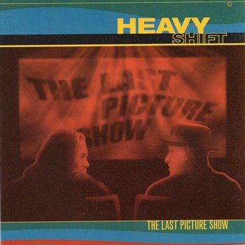HEAVY SHIFT THE LAST PICTURE SHOW (CD)