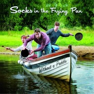 SOCKS IN THE FRYING PAN - WITHOUT A PADDLE (CD)