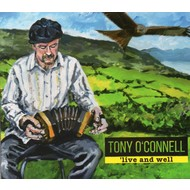 TONY O'CONNELL - 'LIVE AND WELL (CD)