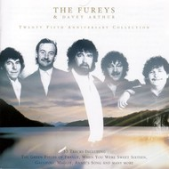 THE FUREYS AND DAVEY ARTHUR - TWENTY FIFTH ANNIVERSARY COLLECTION (2 CD SET)