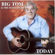 BIG TOM AND THE MAINLINERS - TODAY (CD)