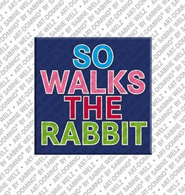 ART-DOMINO® by SABINE WELZ Aimant - SO WALKS THE RABBIT