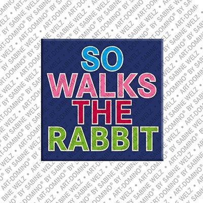 ART-DOMINO® by SABINE WELZ So walks the rabbit – Magnet mit Spass-Text
