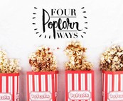 Popcorn - 4 ways...  (Posted on 15 August 2014)