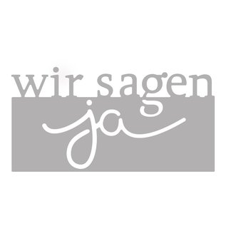 Spellbinders und Rayher Stanzschablone Set: Text Wir sagen Ja