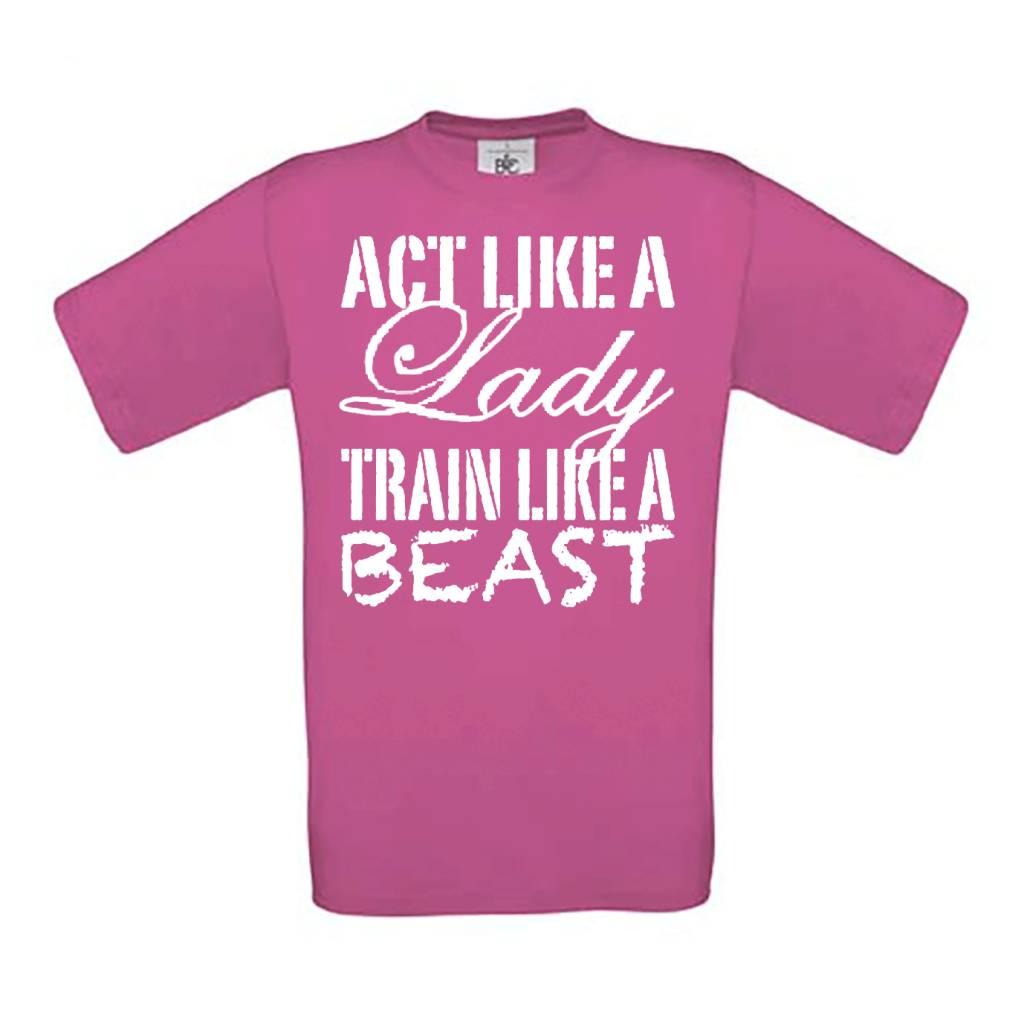 Act like a Lady, train like a Beast