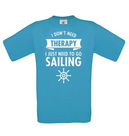 I Don't need Therapy - I Just need to go Sailing