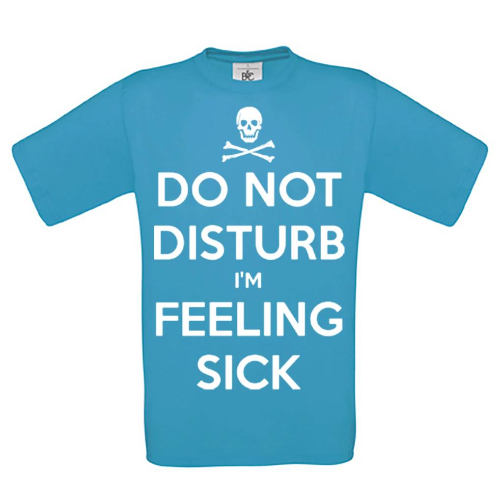Do not disturb I'm feeling sick