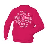 Here is the world beautiful & terrible. Things will happen do not be afraid.