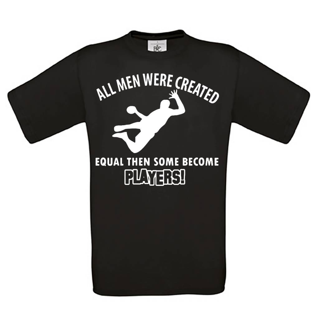 All men were created equal then some become players!