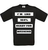 I'm Like 104% Ready for Weekend