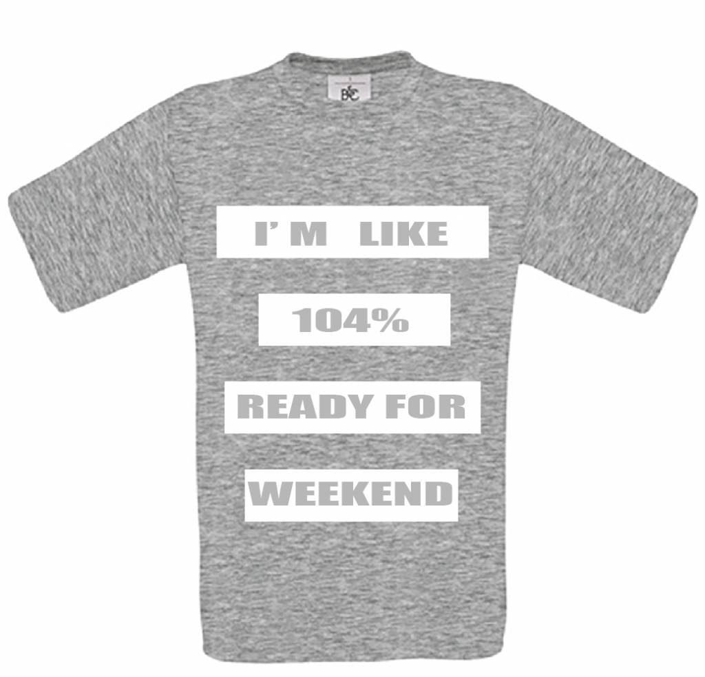 I'm Like 104% Ready for Weekend