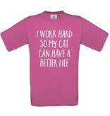 I work Hard so my cat have a better life