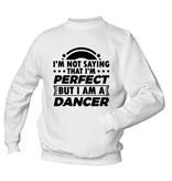 I'm not Perfect - I'm a Dancer