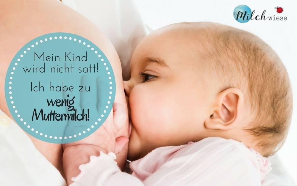 Ich habe zu wenig Muttermilch, mein Baby wird nicht satt!